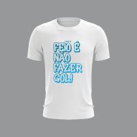 Camiseta Básica Masculina Feio é Não Fazer Gol - Branca